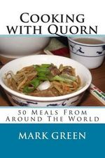 Cooking with Quorn : 50 Meals from Around the World - Mark Green