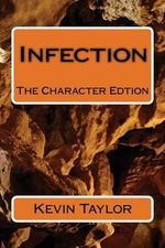 Infection : The Character Edtion - Kevin Taylor