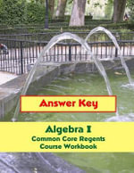 Answer Key : Algebra I Common Core Regents Course Workbook - Donny Brusca