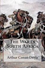 The War in South Africa - Arthur Conan Doyle