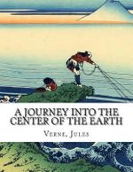 A Journey Into the Center of the Earth - Jules Verne