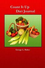 Count It Up Diet Journal - George L Babec