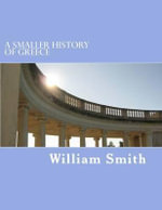 A Smaller History of Greece - William Smith