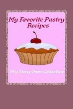 My Favorite Pastry Recipes Journal - Martha Johnson