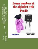 Learn Numbers and the Alphabet with Poodle - MR John Thompson