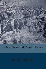 The World Set Free - H G Wells