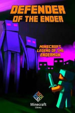Minecraft Legend of the Enderman : Defender of the Ender: A Minecraft Novel (Based on True Story) - Minecraft Library