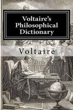Voltaire's Philosophical Dictionary - Voltaire