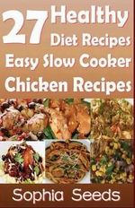 27 Healthy Diet Recipes Easy Slow Cooker Chicken Recipes - Sophia Seeds