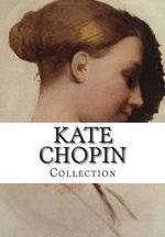 Kate Chopin, Collection - Kate Chopin