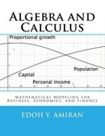 Algebra and Calculus : Mathematical Modeling for Business, Economics, and Finance - Edoh y Amiran