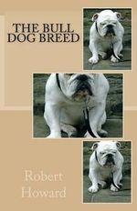 The Bull Dog Breed - Robert Ervin Howard