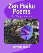 Zen Haiku Poems : Falling Leaves - Dhyana Maya