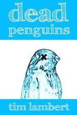 Dead Penguins - Tim Lambert