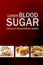 Lower Blood Sugar : Grain-Free, Sugar-Free Cookbook for Healthy Blood Sugar Levels - Lower Blood Sugar