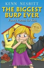 The Biggest Burp Ever : Funny Poems for Kids - Kenn Nesbitt