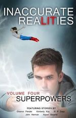 Inaccurate Realities #4 : Superpowers - Inaccurate Realities