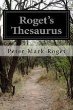 Roget's Thesaurus - Peter Mark Roget