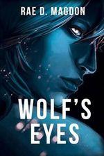 Wolf's Eyes - Rae D. Magdon