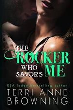 The Rocker Who Savors Me - Terri Anne Browning