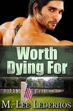 Worth Dying for - M Lee Lederhos