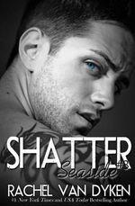Shatter - Rachel Van Dyken
