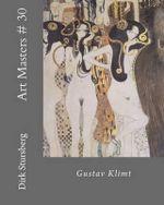 Art Masters # 30 : Gustav Klimt - Dirk Stursberg