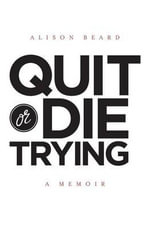 Quit or Die Trying - Alison Beard
