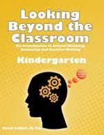 Looking Beyond the Classroom - Get Ready for the 21st Century - Kindergarten : An Introduction to Critical Thinking, Reasoning and Creative Writing - Mrs Swati Lahiri M Ed