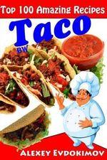 Top 100 Amazing Recipes Taco Bw - Alexey Evdokimov