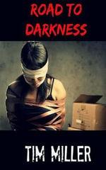 Road to Darkness - Tim Miller
