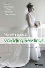 Non-Religious Wedding Readings : Poetry and Prose for Civil Marriage Ceremonies - Hugh Morrison