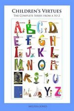 Children's Virtues - The Complete Series from A to Z - Melissa Jones