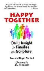 Happy Together : Daily Insights for Families from Scripture - MR Bryan S Norford