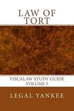 Law of Tort : Outlines, Diagrams, and Study AIDS - Legal Yankee