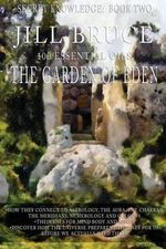 The Garden of Eden : A Clairvoyantly Recieved Book on the Vibrational Healing Powers of Essential Oils. - Mrs Jill Bruce