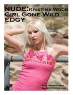 Nude : Kristina Wood Girl Gone Wild Edgy!.: Glamour Nudes Issue #22 - Tanner Media