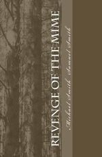 Revenge of the Mime (2nd Edition) - Michael Smith