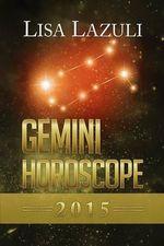 Gemini Horoscope 2015 : U M U M - Lisa Lazuli