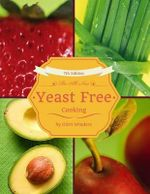The All New Yeast Free Cooking : 7th Edition - Glori Winders