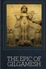 The Epic of Gilgamesh - Anonymous