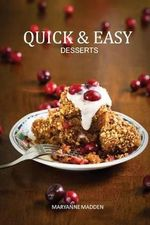 Quick & Easy Desserts : Puddings, Sponges, Cheesecakes, Compotes & Crumbles, Cakes & Cookies - Maryanne Madden