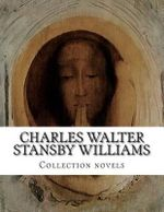 Charles Walter Stansby Williams, Collection Novels - Charles Walter Stansby Williams