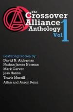 The Crossover Alliance Anthology - Volume 1 - David N Alderman