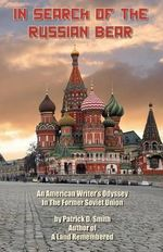In Search of the Russian Bear - MR Patrick D Smith