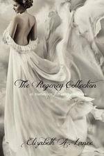 The Regency Collection - Elizabeth a Lance