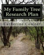 My Family Tree Research Plan : A Family Tree Research Workbook - Catherine Coulter