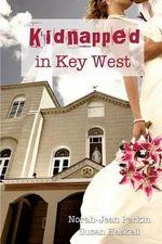 Kidnapped in Key West - Norah Jean Perkin