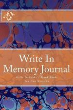 Write in Memory Journal : Write in Books - Blank Books You Can Write in - H Barnett