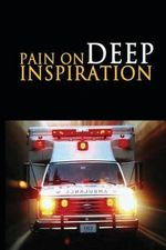 Pain on Deep Inspiration : A Play in One Act - Sean Alan Morris
